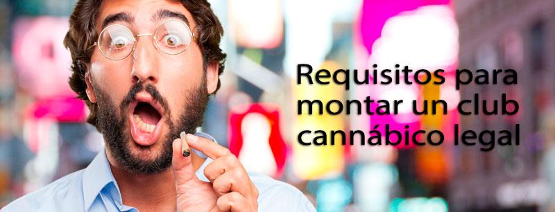 requisitos paramontar un club de cannabis legal